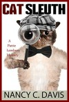 Cat Sleuth (A Pattie Lansbury Cat Cozy Mystery Series Book 1) - cozy mystery, Nancy C Davis
