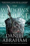 The Widow's House: Book 4 of the Dagger and the Coin - Daniel Abraham
