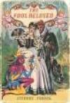The Fool Beloved - Jeffery Farnol