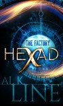 Hexad: The Factory - Al K. Line