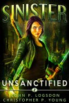 Sinister: Unsanctified - John P. Logsdon, Christopher P. Young