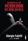 Memórias de um Vendedor de Mulheres - Giorgio Faletti, Marcello Lino