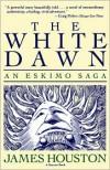 The White Dawn - Houston