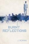 Burnt Reflections - J. Roman