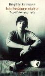 Ich bedaure nichts. Tagebücher 1955 - 1963. - Brigitte Reimann