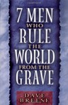 7 Men Who Rule the World from the Grave - David Breese