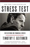 Stress Test: Reflections on Financial Crises - Timothy F. Geithner