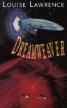 Dreamweaver - Louise Lawrence