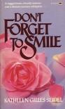 Don't Forget to Smile - Kathleen Gilles Seidel