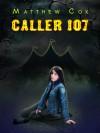 Caller 107 - Matthew S. Cox
