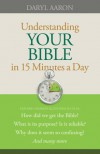 Understanding Your Bible in 15 Minutes a Day - Daryl Aaron