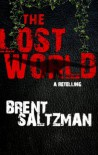The Lost World: A Retelling - Brent Saltzman
