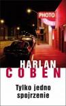 Tylko jedno spojrzenie - Coben Harlan