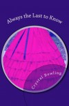 Always the Last to Know - Crystal Bowling