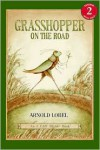 Grasshopper on the Road - Arnold Lobel