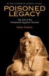 Poisoned Legacy: The Decline and Fall of the Nineteenth Egyptian Dynasty - Aidan Dodson