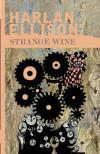 Strange Wine - Harlan Ellison