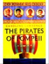 The Pirates of Pompeii (Roman Mysteries, #3) - Caroline Lawrence