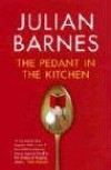 The Pedant in the Kitchen - Julian Barnes