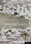 Explaining Creativity: The Science of Human Innovation - Robert Keith Sawyer