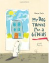 My Dog Thinks I'm a Genius - Harriet Ziefert, Barroux
