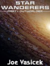 Star Wanderers: Outworlder (Part I) - Joe Vasicek