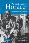 Perceptions of Horace: A Roman Poet and His Readers - L.B.T. Houghton, Maria Wyke