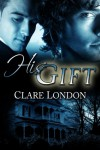His Gift - Clare London