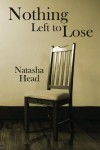 Nothing Left to Lose - Natasha Head