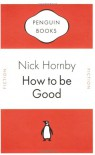 How to be Good (Penguin Celebrations) - Nick Hornby