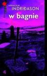 W bagnie - Arnaldur Indriðason, Jacek Godek