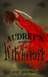 Audrey's Guide to Witchcraft (YA Paranormal Romance) - Jody Gehrman