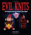 Evil Knits: 20 Projects That Go Bump in the Night. by Hannah Simpson - Hannah Simpson