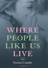 Where People Like Us Live - Patricia Cumbie
