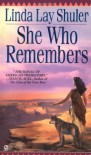 She Who Remembers  - Linda Lay Shuler
