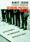 Silencing Political Dissent: How Post#September 11 Anti-Terrorism Measures Threaten Our Civil Liberties - Nancy Chang, Center for Constitutional Rights, Howard Zinn
