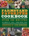 The Farmstand Favorites Cookbook: Over 300 Recipes Celebrating Local, Farm-Fresh Food -