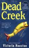 Dead Creek - Victoria Houston