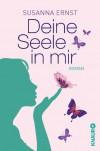 Deine Seele in mir: Wenn der Liebe EIN Leben nicht reicht (KNAUR eRIGINALS) (German Edition) - Susanna Ernst