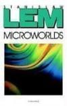 Microworlds - Stanislaw Lem