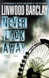 Never Look Away - Linwood Barclay
