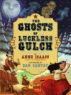 The Ghosts of Luckless Gulch - Anne Isaacs;Dan Santat