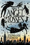 The Angel of Losses - Stephanie Feldman