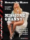 Missione Granny: 13 (Sex Force) - Romano De Marco