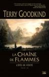 La chaîne de flammes (L'Epée de Vérité, #9) - Terry Goodkind, Jean-Claude Mallé