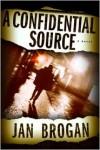 A Confidential Source - Jan Brogan