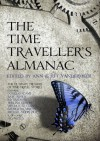 The Time Traveller's Almanac: The Ultimate Treasury of Time Travel Fiction - Brought to You from the Future - Ann VanderMeer, Jeff VanderMeer, Douglas Adams, Isaac Asmiov, Ray Bradbury, William Gibson, George R.R. Martin, Ursula K. Le Guin, Michael Moorcock, H.G. Wells, Dean Francis Alfar