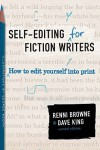 Self-Editing for Fiction Writers: How to Edit Yourself into Print - Renni Browne, Dave    King, Dave King