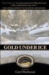 Gold Under Ice (Vigilantes of Montana, #2) - Carol Buchanan