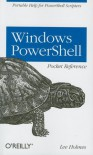 Windows PowerShell Pocket Reference - Lee Holmes
